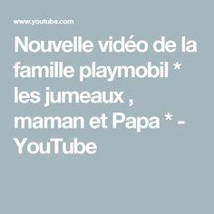 Nouvelle vidéo de la famille playmobil * les jumeaux , maman et Papa * - YouTube
