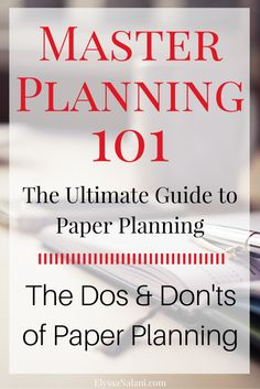 Master Planning - Developing Your Planner System, Types of Planners, How to Use Multiple Planners, & Dos and Don'ts of Paper Planning