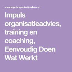 Impuls organisatieadvies, training en coaching, Eenvoudig Doen Wat Werkt