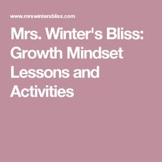 Mrs. Winter's Bliss: Growth Mindset Lessons and Activities