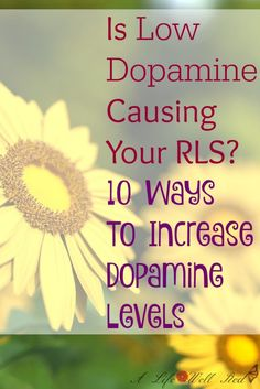 Is Dopamine Deficiency Causing Restless Leg Syndrome in your Fibromyalgia? 10 ways to increase dopamine levels.