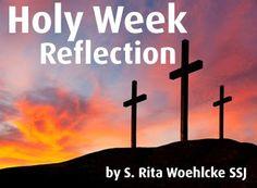 Holy Week Reflection by Sister Rita Woehlcke SSJ | Sisters of Saint Joseph of Philadelphia