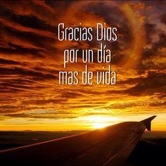#Gracias #Dios por un día mas de vida.
