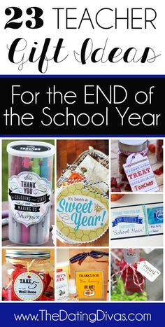 23 Cute and Easy Teacher Gift Ideas for the end of the school year. www.TheDatingDivas.com