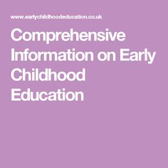 Comprehensive Information on Early Childhood Education