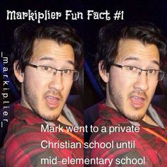 Markiplier fun fact #1: I might have to ask him myself if this is true... this seems unlikely....