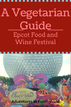 A Vegetarian Guide to this year's Epcot International Food and Wine Festival   Disney Food   Food and Wine
