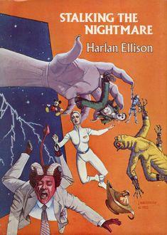 Harlan Ellison - stalking the nightmare Fantasy Book Covers, Fantasy Books, Cover Books, Classic Sci Fi Books, Harlan Ellison, Science Fiction Authors, Retro Futurism, Sci Fi Fantasy, Sci Fi Art