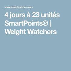 4 jours à 23 unités SmartPoints® | Weight Watchers
