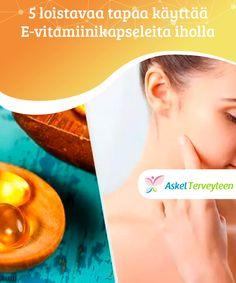 5 loistavaa tapaa käyttää E-vitamiinikapseleita iholla   Kuinka paljon olet käyttänyt rahaa voiteisiin, jotka on tarkoitettu silmiä ympäröivän ihon kauneuden lisäämiseen?