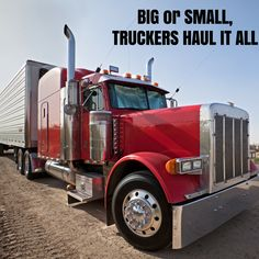 Big or small, truckers haul it all - Thank you, truckers!
