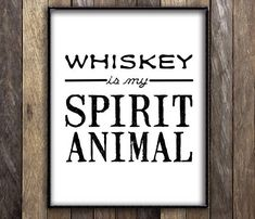 Whiskey is my Sprit Animal Print - Man Cave Bar Sign Decor - Lumbersexual Hipster Quote Poster Whiskey - Vintage Typography Boho Rustic Art Bar Quotes, Sign Quotes, Funny Quotes, Chalk Quotes, Whisky, Hipster Quote, Whiskey Quotes, Gin, Whiskey Girl