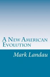A New American Evolution by Mark Landau - Temporarily FREE! Book Club Books, Read Books, Book Lists, Online Book Club, Books Online, Book Suggestions, Book Recommendations, Most Popular Books, Literature Books
