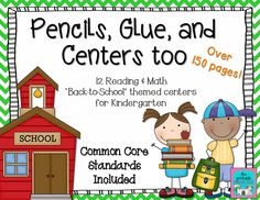 """Pencils, Glue, and Centers Too {Back to School Centers for Kindergarten} CCSS 166 pages of Common Core Aligned Back to School centers for Kindergarten. 6 math and 6 reading activities (most can be used in multiple ways). Includes """"I Can"""" display mats for all activities with common core standards listed on them."""