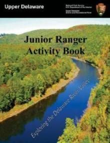 Upper Delaware Scenic & Recreational River, PA; you can become a Junior Ranger by completing the activities in either of the two Junior Ranger booklets.