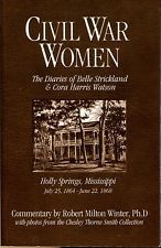 Civil War Women: The Diaries of Belle Strickland and Cora Harris Watson: Holly S