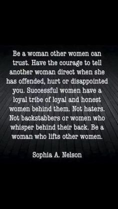 Be a woman other women can trust... Quote by Sophia Nelson