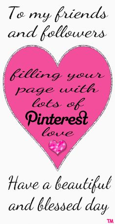 filling your page with lots of Pinterest love... Have a beautiful and blessed day <3 Tam <3