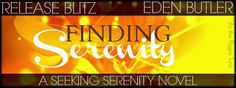Release Day Blitz & Giveaway: Finding Serenity by Eden Butler | Straight Shootin' Book Reviews