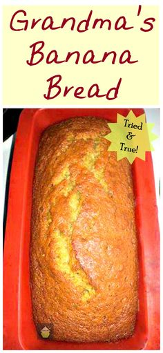 Grandma's Banana Bread. Easy recipe with no fuss or frills and gives you great results every time!