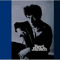 Bert Jansch Bert Jansch Limited Edition Vinyl LP First Time Domestic Release Remastered from the Original Tapes with Liner Notes by Richie UnterbergerScottish Lp Vinyl, Vinyl Records, 70s Artists, Rock Album Covers, Best Albums, Greatest Albums, Under The Lights, Country Artists, Cool Things To Buy