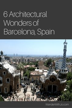 Barcelona is full of vivid and vibrant architecture of Gaudi - here are my top picks :)