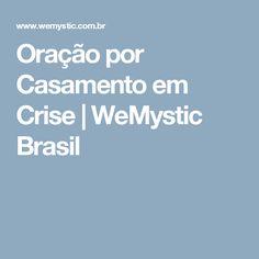 Oração por Casamento em Crise | WeMystic Brasil