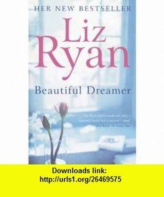 Beautiful Dreamer (9780340829233) Liz Ryan , ISBN-10: 0340829230  , ISBN-13: 978-0340829233 ,  , tutorials , pdf , ebook , torrent , downloads , rapidshare , filesonic , hotfile , megaupload , fileserve