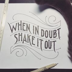 When in doubt shake it out! #handlettering #lettering #typematters #typography #typographyinspired #type #thedailytype #typeverything #goodtype #calligritype #typetopia #typeworship #typespot #thedesigntip #typegang #artoftype #typostrate #TY_CA #ligaturecollective #cattail by typo_steve
