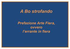 Attenzione, questo fine settimana inizia ''A Bo strofando''. Il progetto sarà costituito da una prefazione, 24 capitoli, 3 appendici e una conclusione.  E' giunto il momento di presentarsi a Bologna nel modo più opportuno, ovvero errando.   Ma Rea