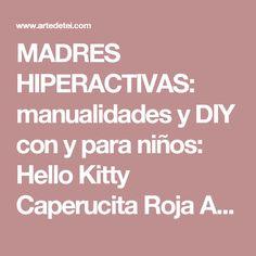 MADRES HIPERACTIVAS: manualidades y DIY con y para niños: Hello Kitty Caperucita Roja Amigurumi, Patrón Gratis