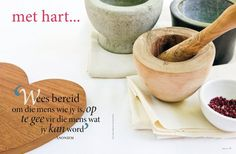 wees at jy kan word Mortar And Pestle, Printable Quotes, Afrikaans, Christian Quotes, Words, Journals, Hearts, Printables, Wisdom