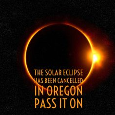 THIS JUST IN: the Solar eclipse has been canceled in the State of Oregon. (Just kidding...pass it on!) 🌘👍🏼🤣  #solareclipse #eclipse #oregon #centraloregon #bendoregon