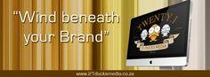 """""""Wind beneath your Brand""""  www.21ducksmedia.co.za"""