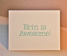 Erin is Awesome • © 2013 original design by dewlawdees • One (1) 4.5 x 5.5 inch made to order card • Erin is Awesome - translates to.... Ireland is Awesome or Erin is Awesome (because she is)!