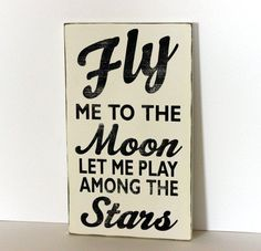 Fly+me+to+the+moon+distressed+wood+sign+by+SevenSimonLaneWords,+$39.00