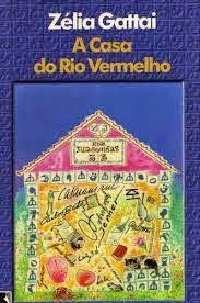 A Casa do Rio Vermelho - Zélia Gattai ~ Bebendo Livros