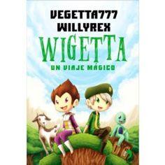 +12 AÑOS. Wigetta: Un Viaje Mágico / Vegetta777 yWillyrex. Para Willy y Vegetta, una invasión zombi que fulmina el sitio en el que vives es solo el principio de una gran aventura. Viajes a las profundidades, intensos duelos al amanecer, misteriosas brujas y temibles gigantes... Para salvar a sus amigos y devolver su pueblo a la normalidad, la pareja más intrépida de YouTube se enfrentará a todos los peligros, acompañados por sus divertidas mascotas, Trotuman y Vakypandy.