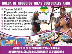 RUEDA DE NEGOCIOS IDEAS CULTURALES AFRO. Los detalles [http://www.proclamadelcauca.com/2014/09/rueda-de-negocios-ideas-culturales-afro.html]