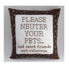 Funny Cross Stitch Pillow, Brown Pillow, Neuter Your Pets Quote