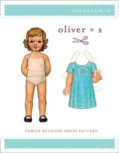 Oliver + S - Family Reunion Dress I saw lots of pins of this dress made up.  All were equally adorable!