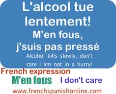 Daily French Expression: M'en fous: I don't care http://www.frenchspanishonline.com/magazine/?p=4104