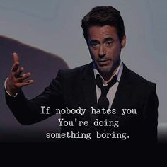 180 Epic Sarcastic Quotes on Life, Love, Friends, Work - If nobody hates you, you're doing something boring. Sarcastic Quotes, Wise Quotes, Words Quotes, Motivational Quotes, Funny Quotes, Inspirational Quotes, Inspiring Quotes About Life, Qoutes, Best Attitude Quotes
