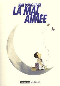 La Mal-aimée, Kim Dong-Hwa. Casterman, 2008. Thing 1, Kim Dong, Manga Anime, Comics, Books, Graphic Novels, Movie Posters, Animal Illustrations, Books To Read