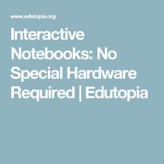 Interactive Notebooks: No Special Hardware Required | Edutopia
