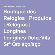 Boutique dos Relógios   Produtos   Relógios   Longines   Longines DolceVita Srª Qtz aço/aço diam.