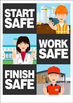 "A safety poster with safety slogan : ""Start Safe, Work Safe, Finish Safe"" Fire Safety Poster, Health And Safety Poster, Safety Posters, Safety Quotes, Safety Slogans, Lifting Safety, Safety Training, Safety Talk, Food Safety"
