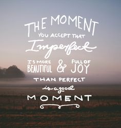 My personal struggle with the acceptance of Imperfection  |  The Fresh Exchange