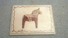 Another wood burning by me! This one's of a Dala horse.