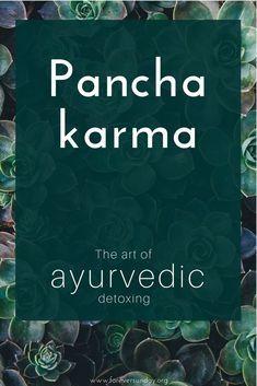 Panchakarma: the art of ayurvedic detoxing. Panchakarma is an ancient Indian detox technique.   ForeverSunday